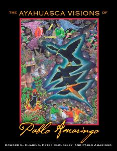 The Ayahuasca Visions of Pablo Amaringo - Review from Book News inc